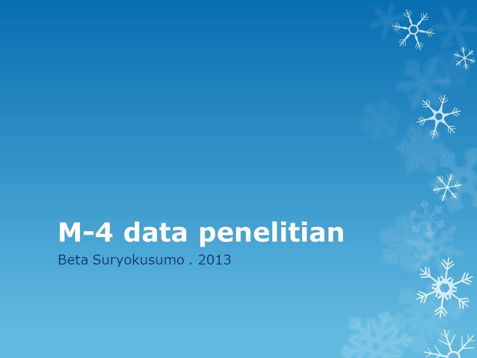 M-4 data penelitian Beta Suryokusumo . 2013