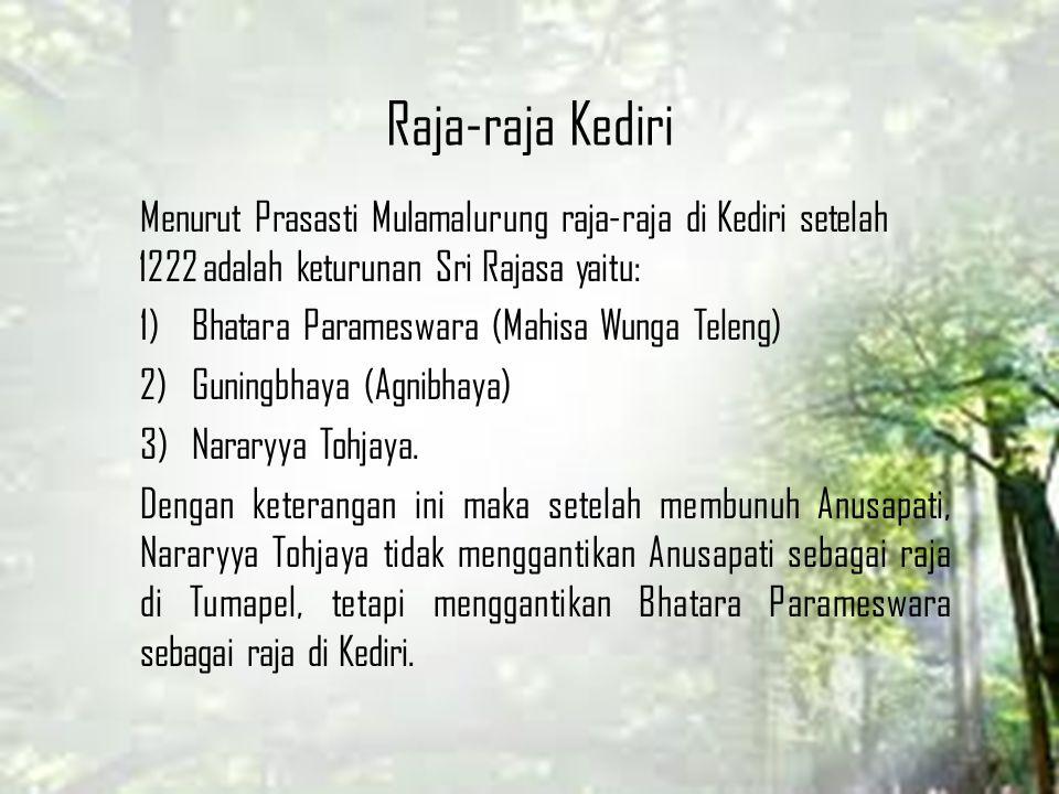 Raja-raja Kediri Menurut Prasasti Mulamalurung raja-raja di Kediri setelah 1222 adalah keturunan Sri Rajasa yaitu: