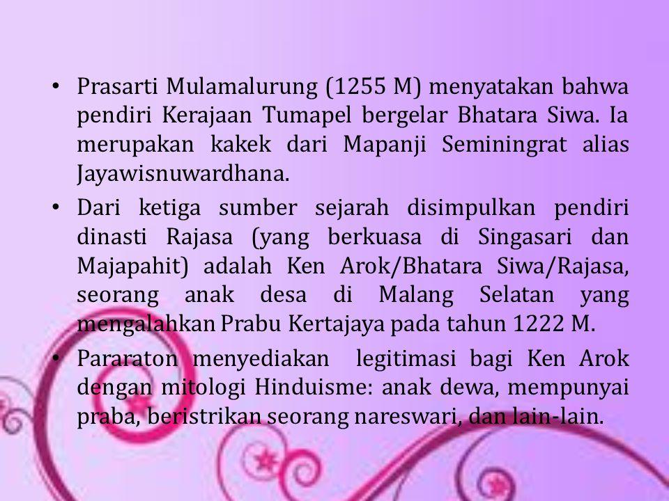 Prasarti Mulamalurung (1255 M) menyatakan bahwa pendiri Kerajaan Tumapel bergelar Bhatara Siwa. Ia merupakan kakek dari Mapanji Seminingrat alias Jayawisnuwardhana.
