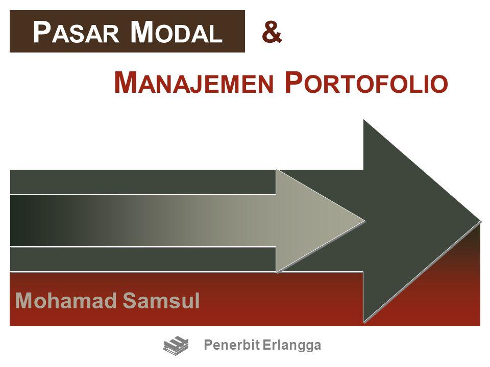 PASAR MODAL & MANAJEMEN PORTOFOLIO Mohamad Samsul Penerbit Erlangga