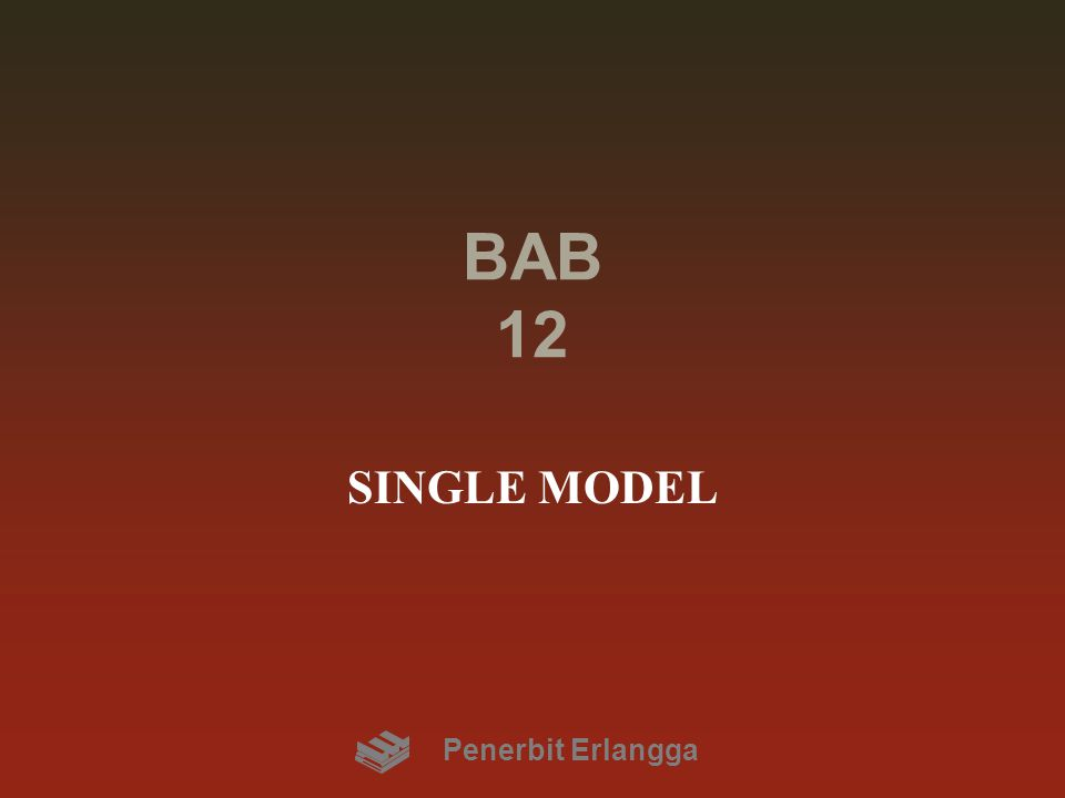 BAB 12 SINGLE MODEL Penerbit Erlangga