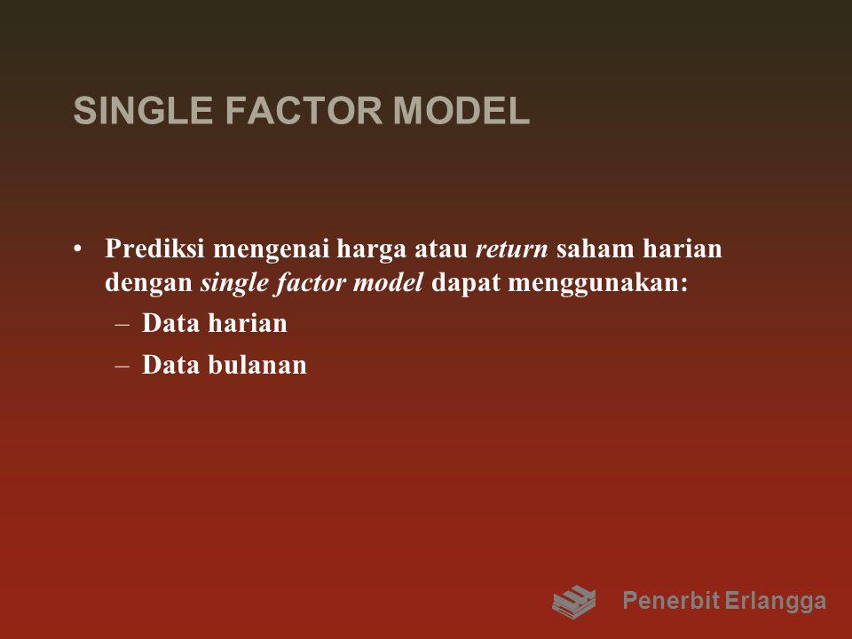 SINGLE FACTOR MODEL Prediksi mengenai harga atau return saham harian dengan single factor model dapat menggunakan: