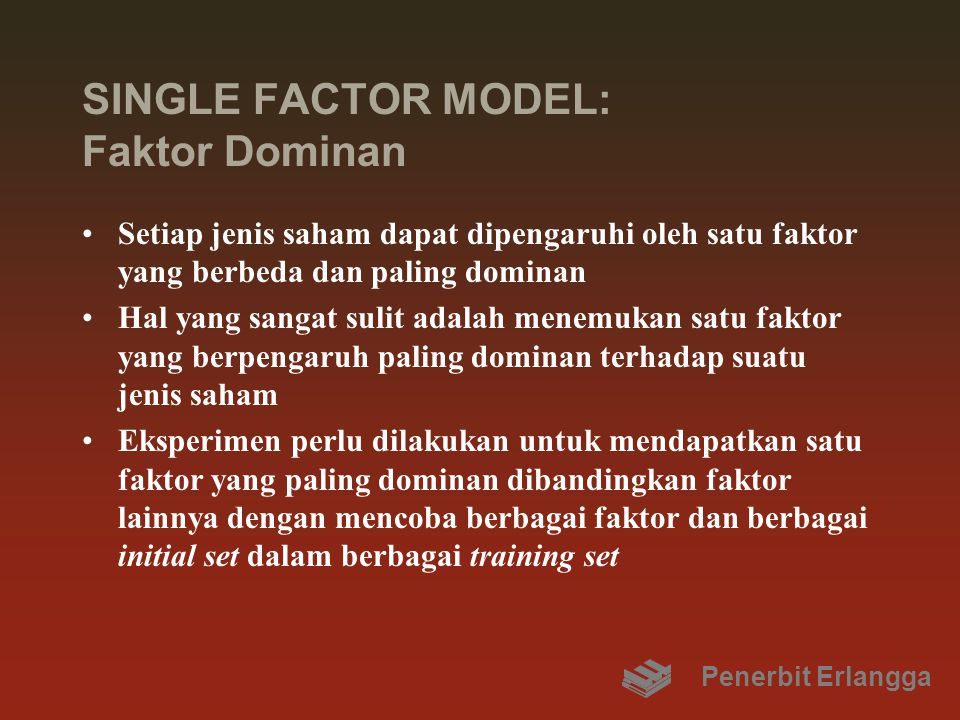 SINGLE FACTOR MODEL: Faktor Dominan