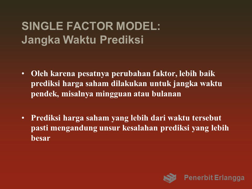 SINGLE FACTOR MODEL: Jangka Waktu Prediksi