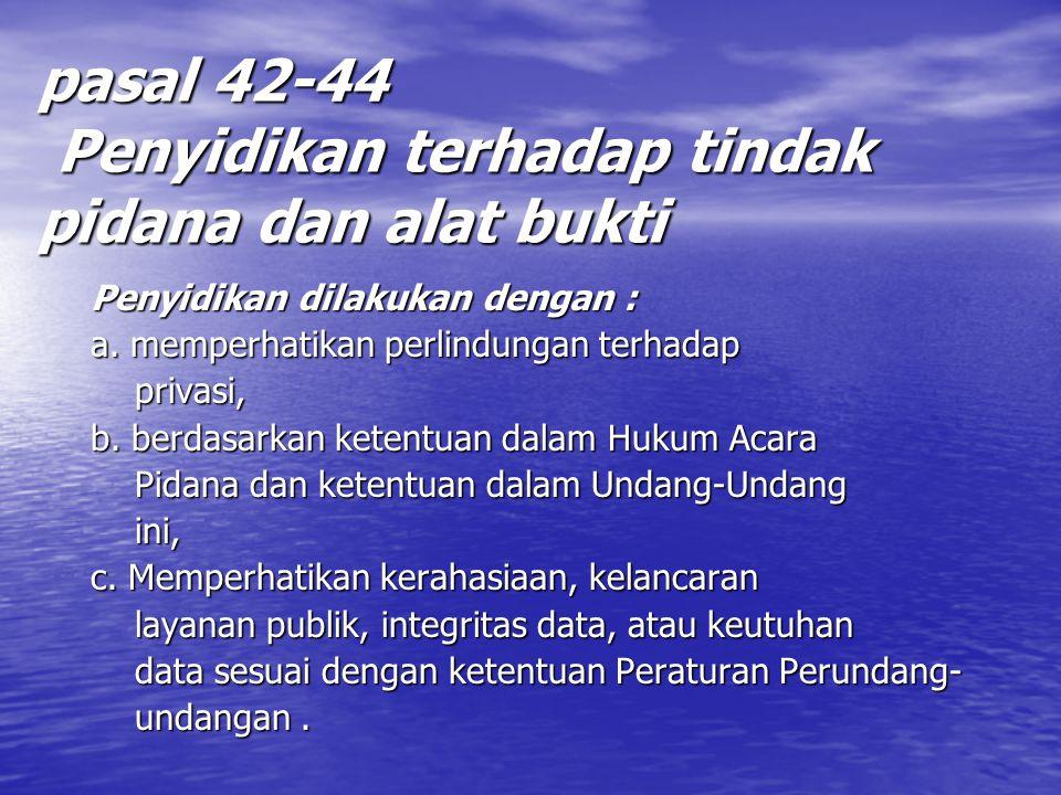 pasal 42-44 Penyidikan terhadap tindak pidana dan alat bukti