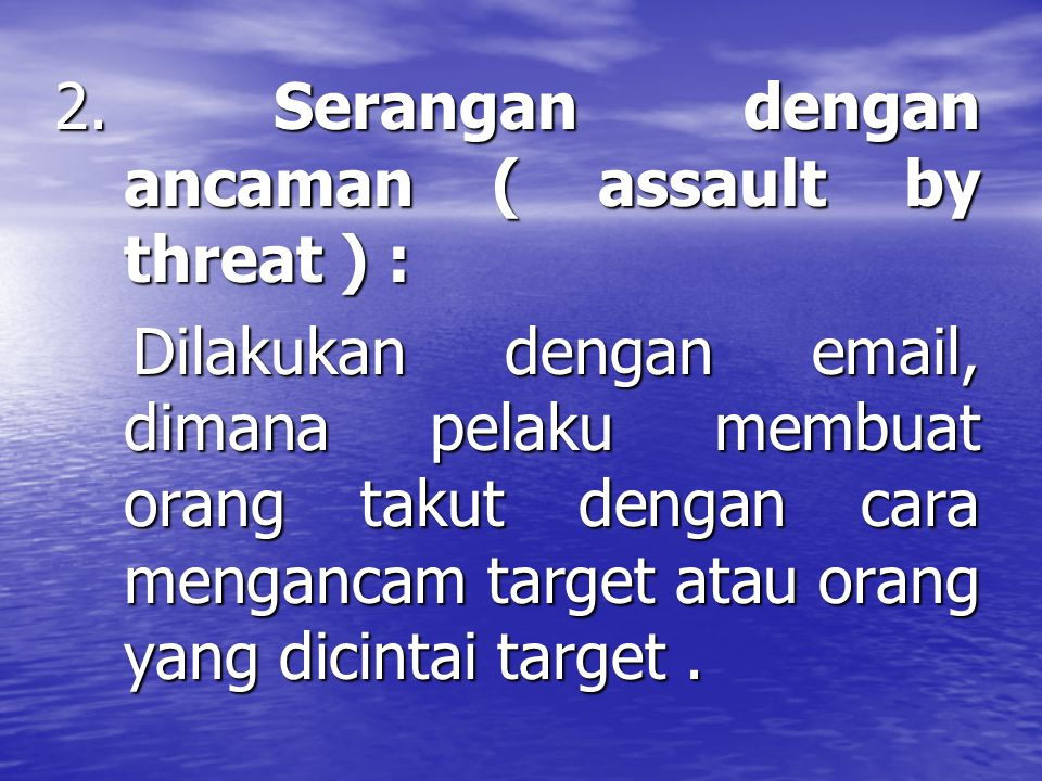2. Serangan dengan ancaman ( assault by threat ) :