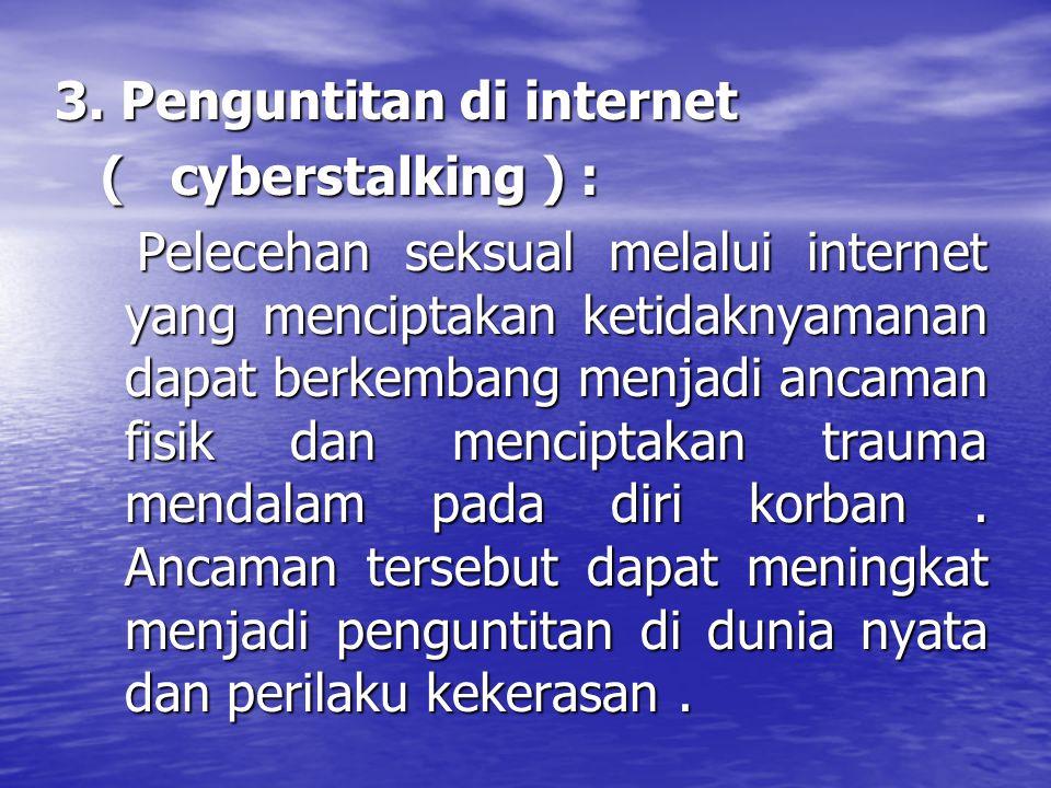 3. Penguntitan di internet