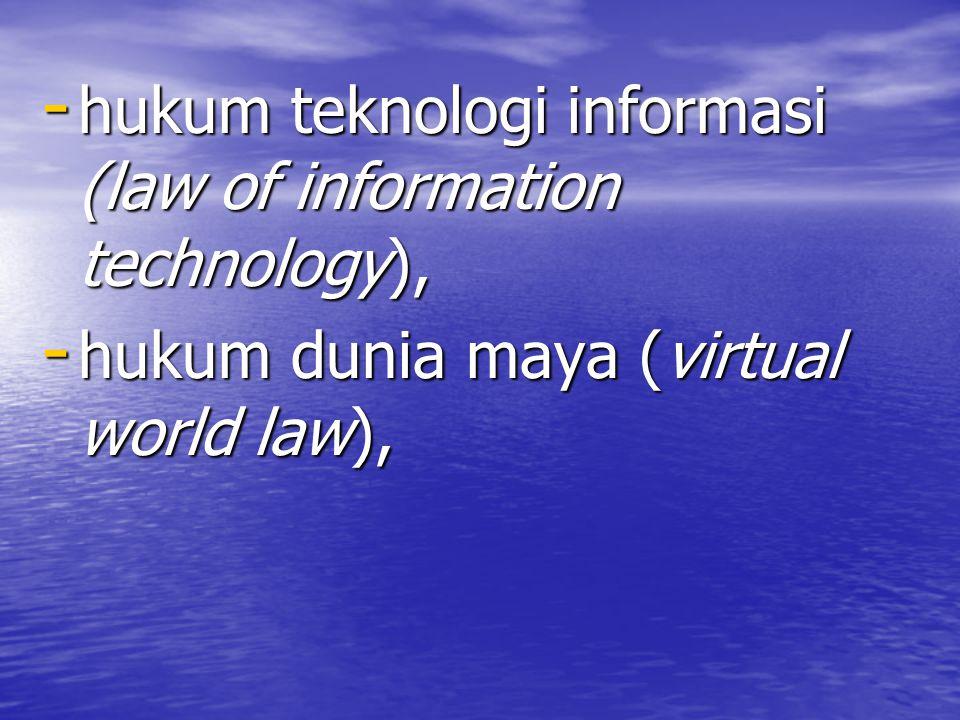hukum teknologi informasi (law of information technology),