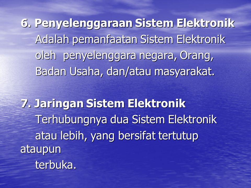 6. Penyelenggaraan Sistem Elektronik