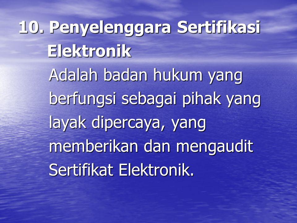 10. Penyelenggara Sertifikasi