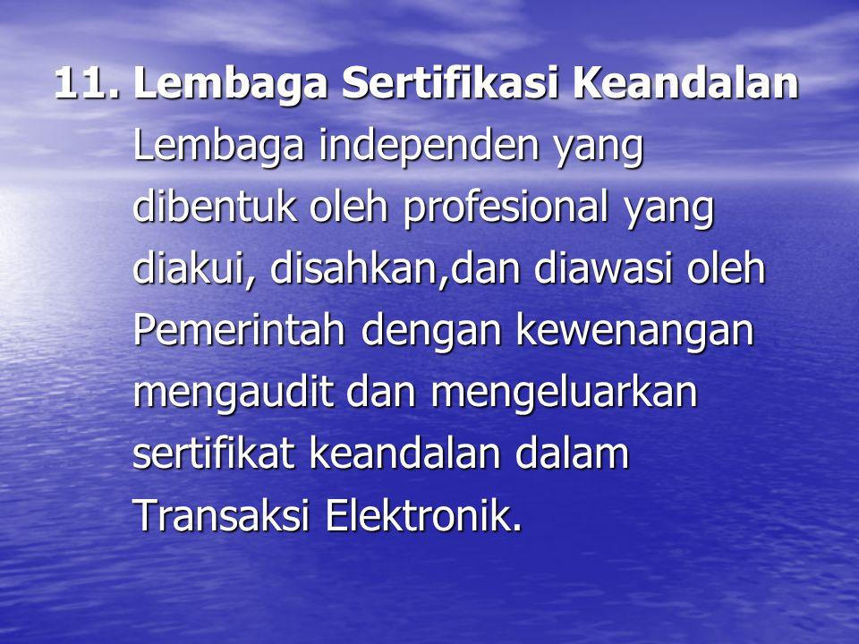 11. Lembaga Sertifikasi Keandalan