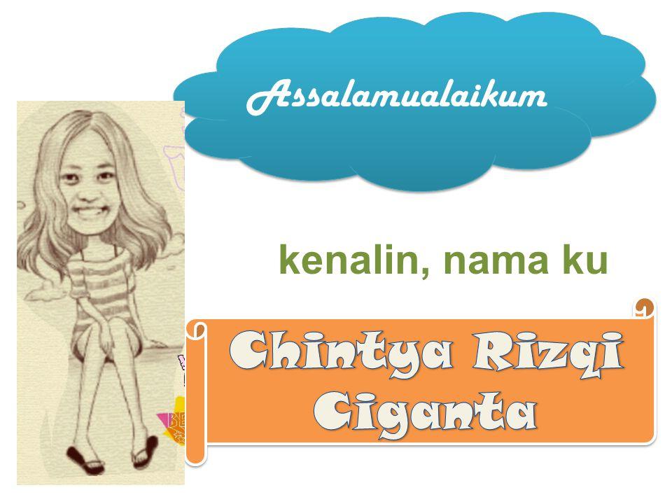 Assalamualaikum kenalin, nama ku Chintya Rizqi Ciganta