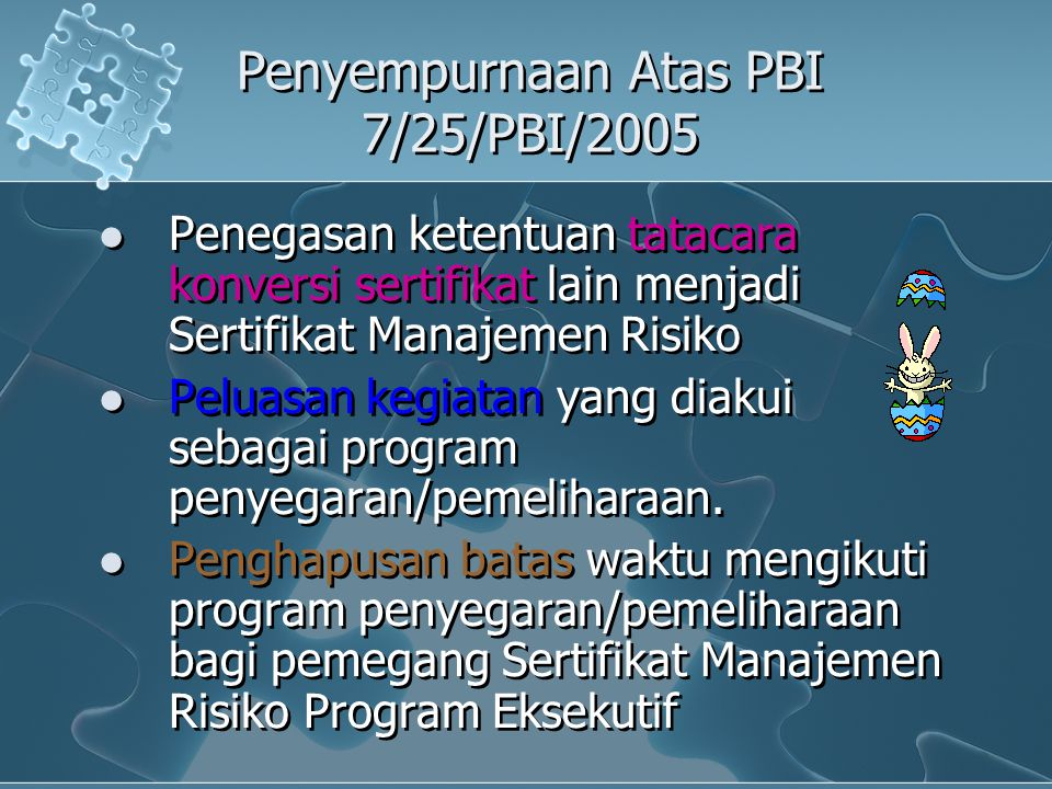 Penyempurnaan Atas PBI 7/25/PBI/2005