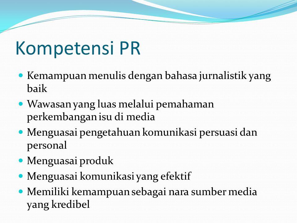 Kompetensi PR Kemampuan menulis dengan bahasa jurnalistik yang baik