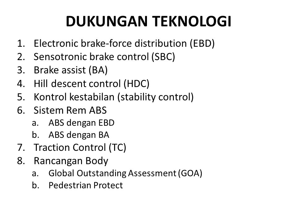 DUKUNGAN TEKNOLOGI Electronic brake-force distribution (EBD)
