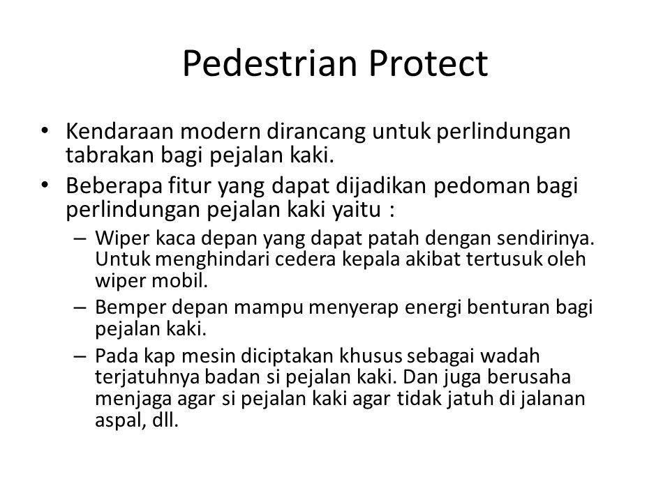 Pedestrian Protect Kendaraan modern dirancang untuk perlindungan tabrakan bagi pejalan kaki.