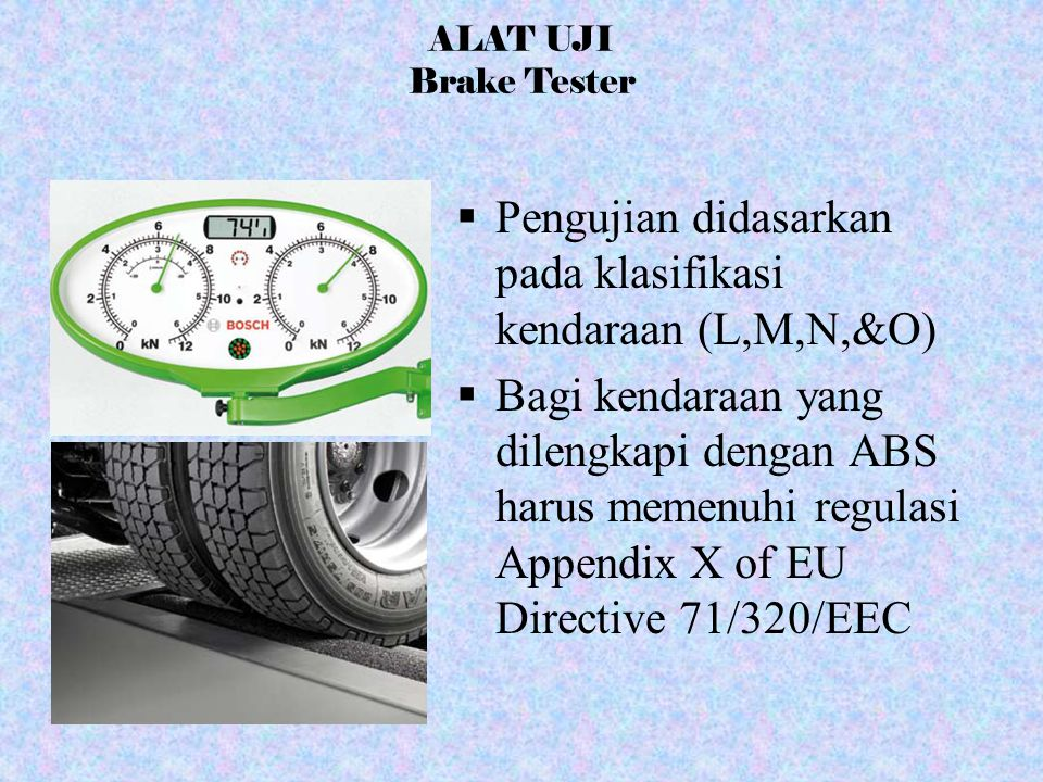 Pengujian didasarkan pada klasifikasi kendaraan (L,M,N,&O)