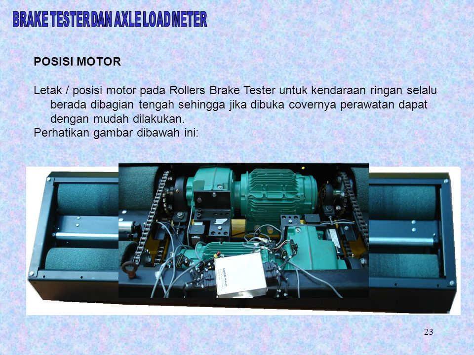 BRAKE TESTER DAN AXLE LOAD METER