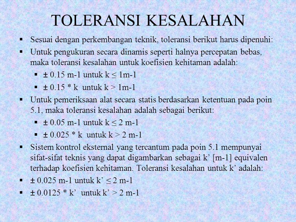 TOLERANSI KESALAHAN Sesuai dengan perkembangan teknik, toleransi berikut harus dipenuhi: