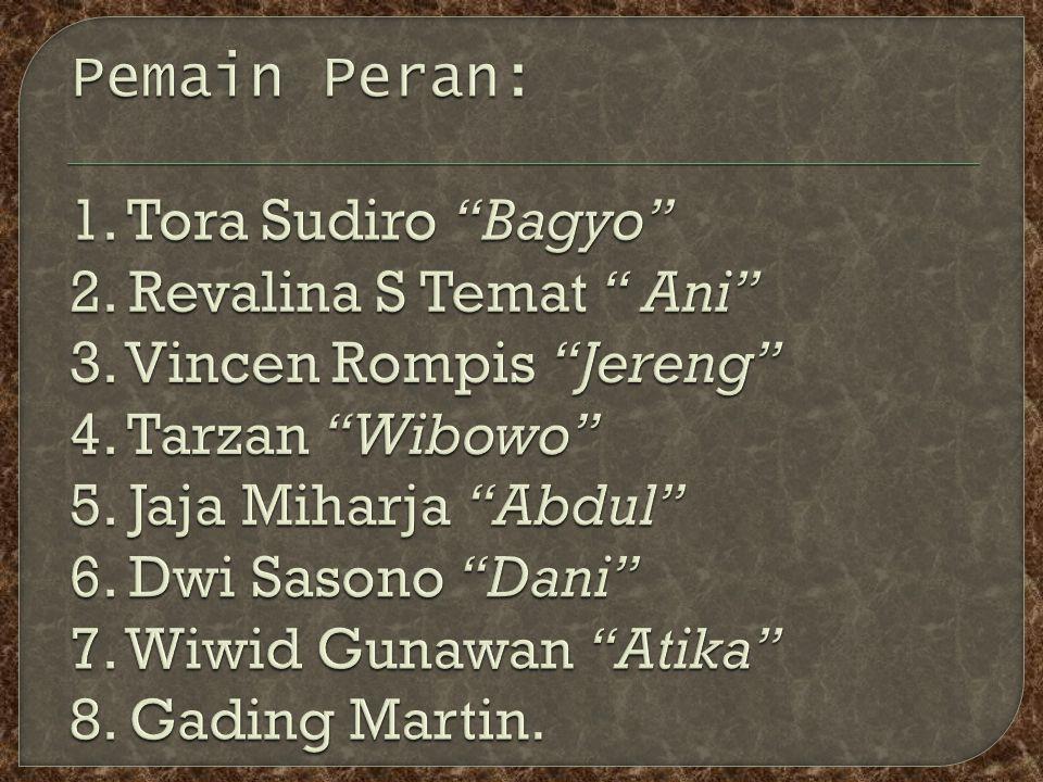 Pemain Peran: 1. Tora Sudiro Bagyo 2. Revalina S Temat Ani 3
