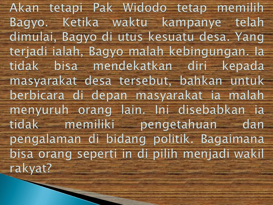 Akan tetapi Pak Widodo tetap memilih Bagyo