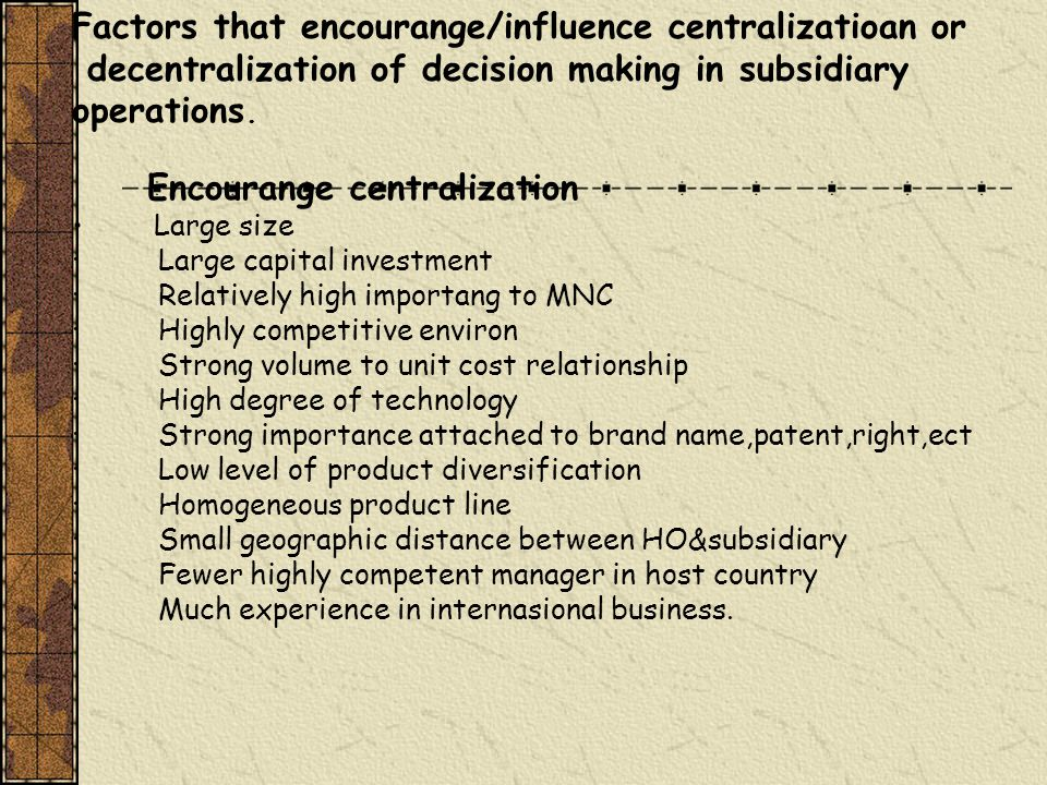 Factors that encourange/influence centralizatioan or