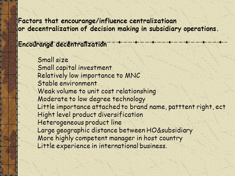 Factors that encourange/influence centralizatioan