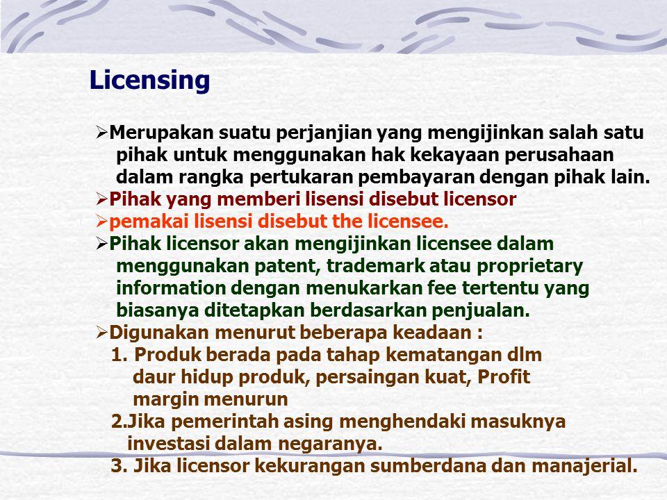 Licensing Merupakan suatu perjanjian yang mengijinkan salah satu