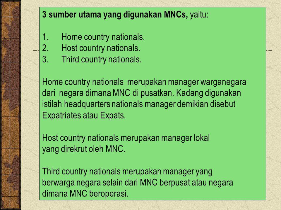 3 sumber utama yang digunakan MNCs, yaitu: