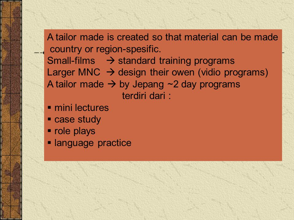A tailor made is created so that material can be made