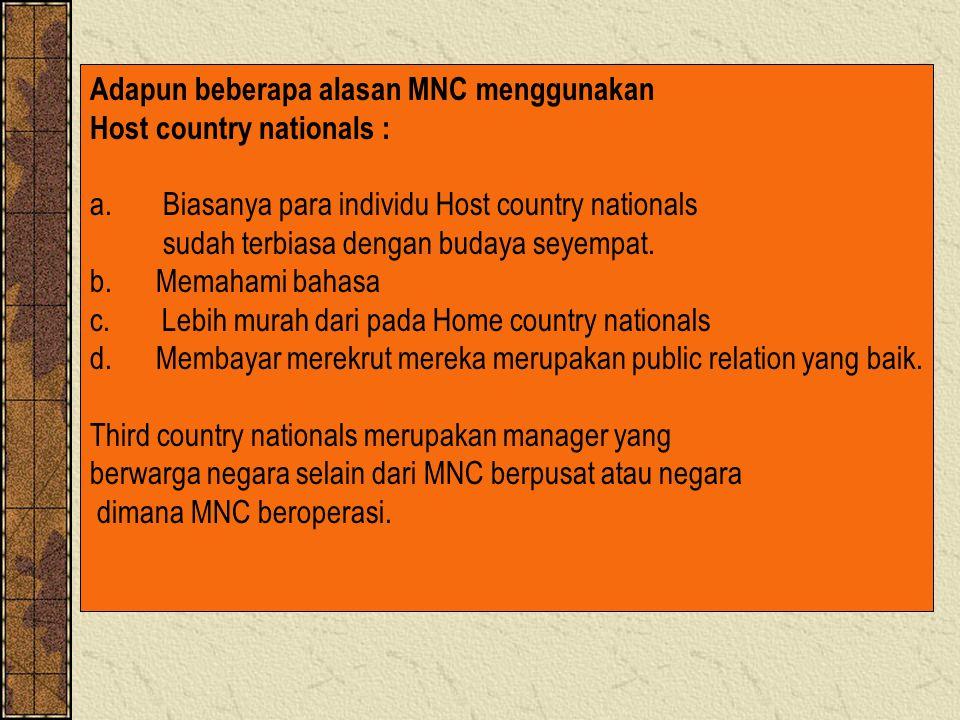 Adapun beberapa alasan MNC menggunakan