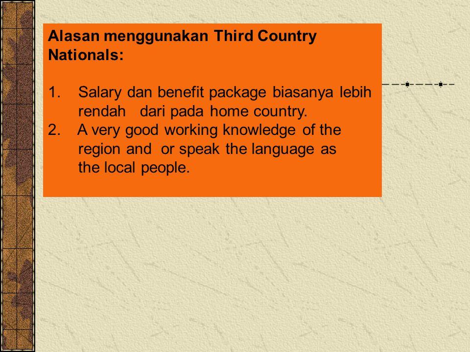 Alasan menggunakan Third Country