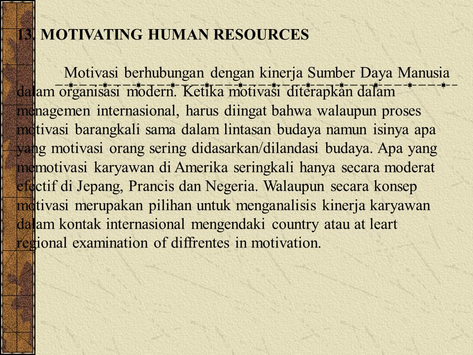 13. MOTIVATING HUMAN RESOURCES