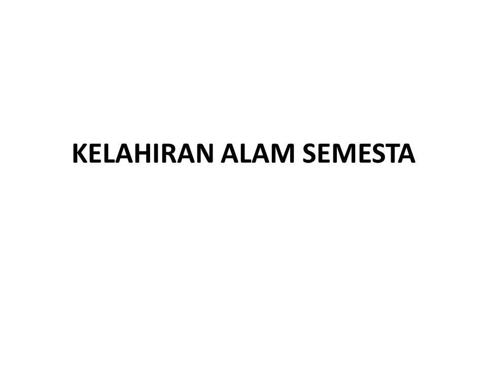 KELAHIRAN ALAM SEMESTA