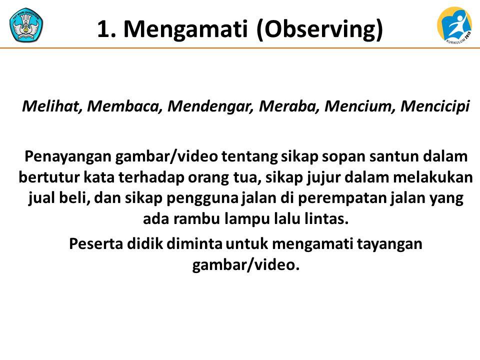 1. Mengamati (Observing)