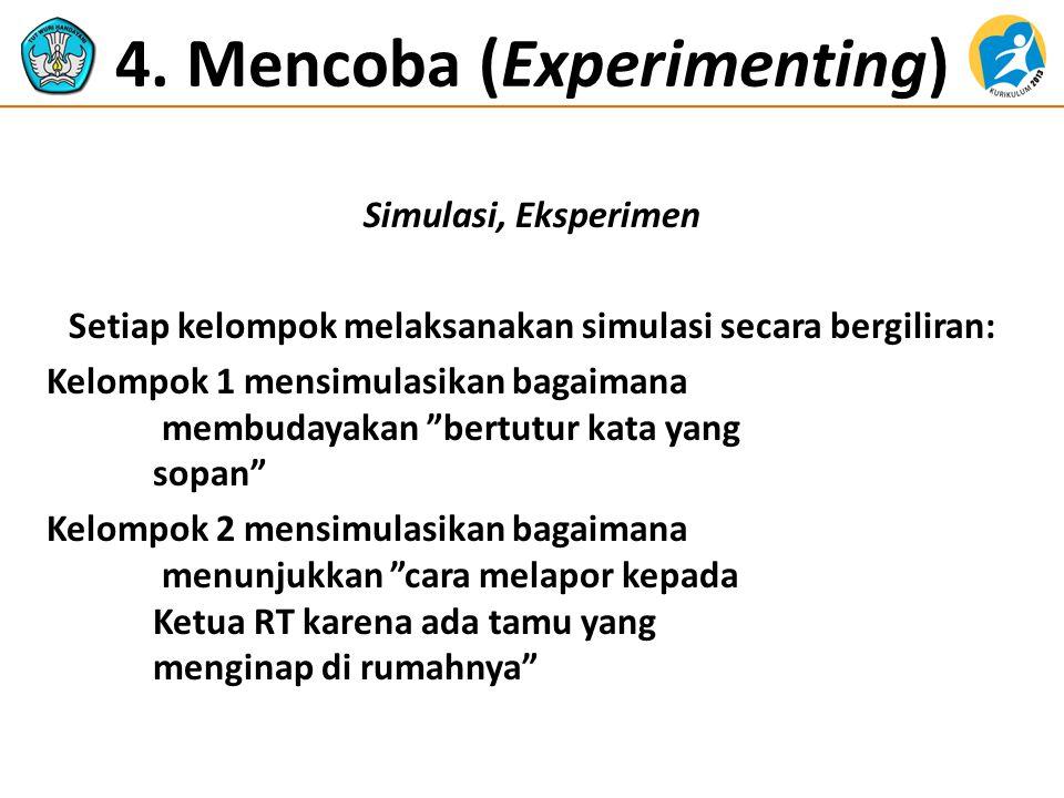 4. Mencoba (Experimenting)