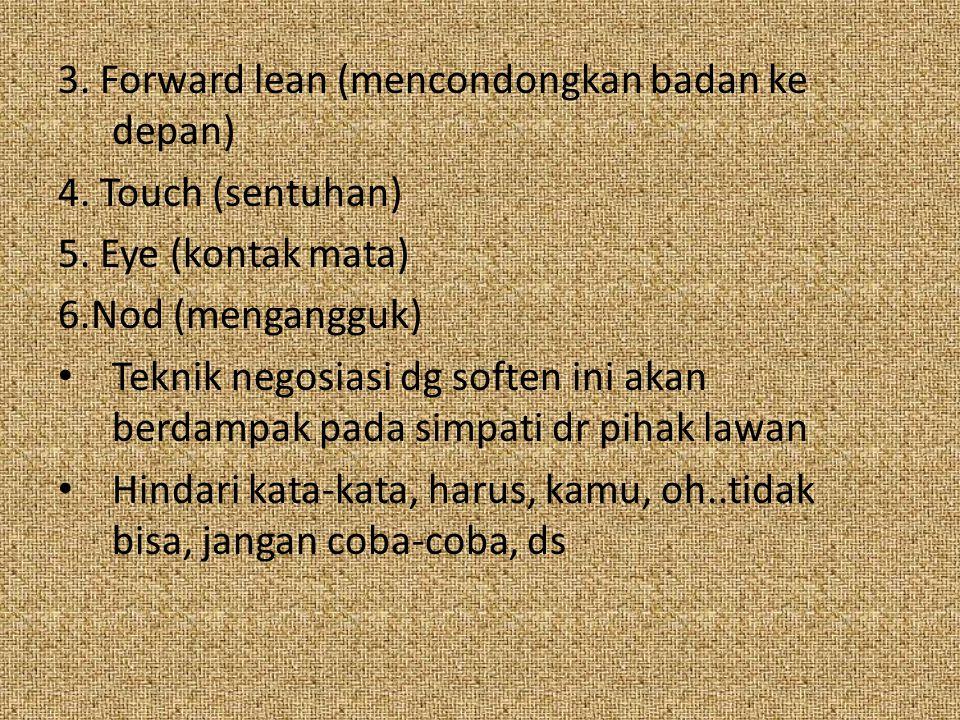 3. Forward lean (mencondongkan badan ke depan)