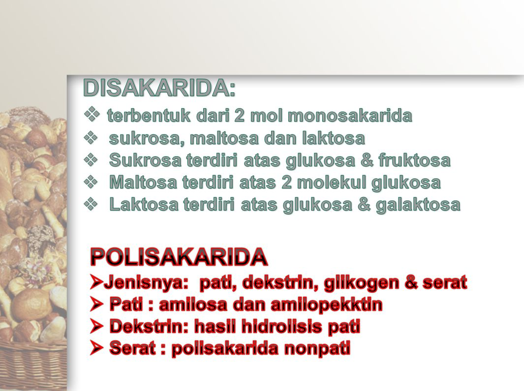 DISAKARIDA: POLISAKARIDA terbentuk dari 2 mol monosakarida