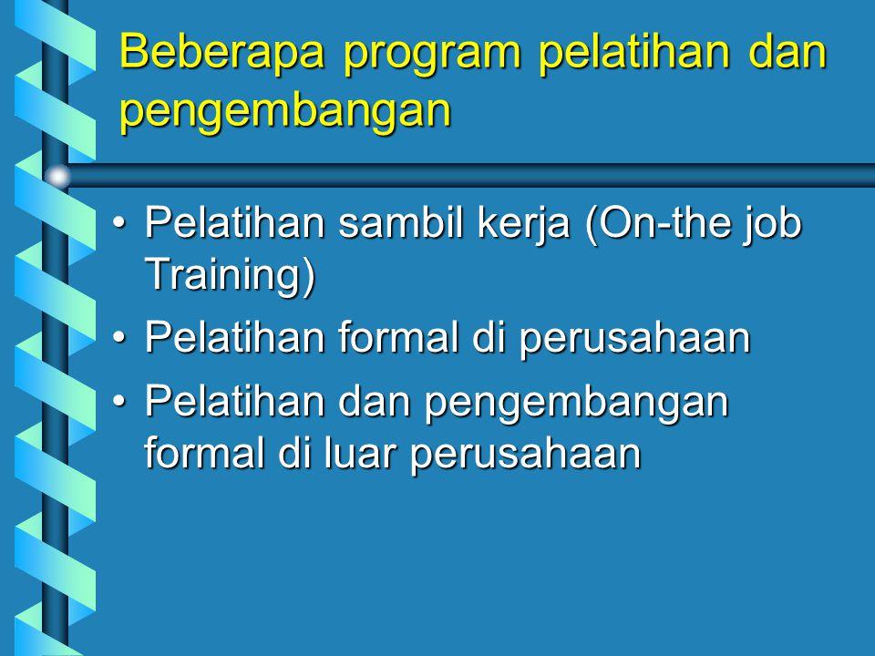 Beberapa program pelatihan dan pengembangan