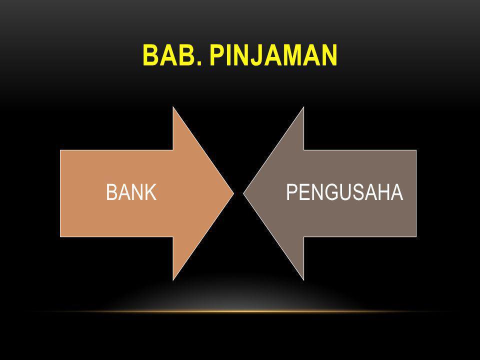 BAB. PINJAMAN BANK PENGUSAHA