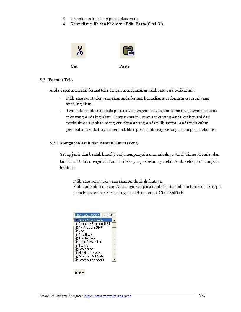 3. 4. Tempatkan titik sisip pada lokasi baru. Kemudian pilih dan klik menu Edit, Paste (Ctrl+V). Cut.