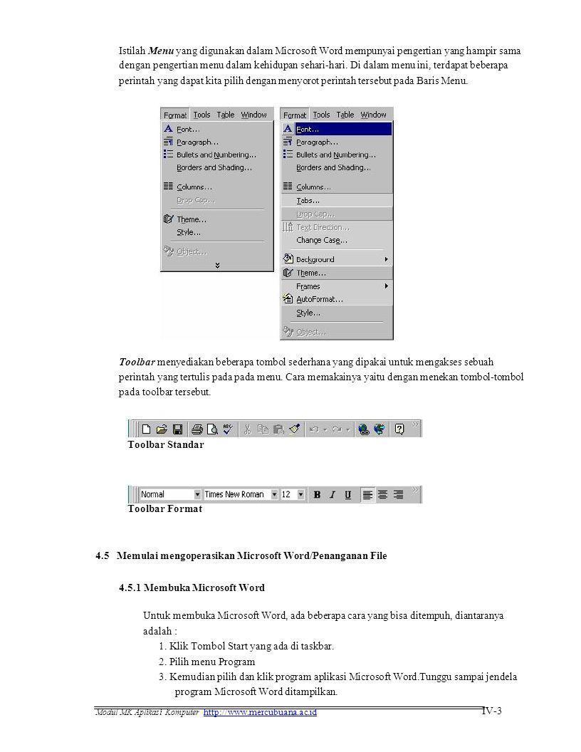 Istilah Menu yang digunakan dalam Microsoft Word mempunyai pengertian yang hampir sama