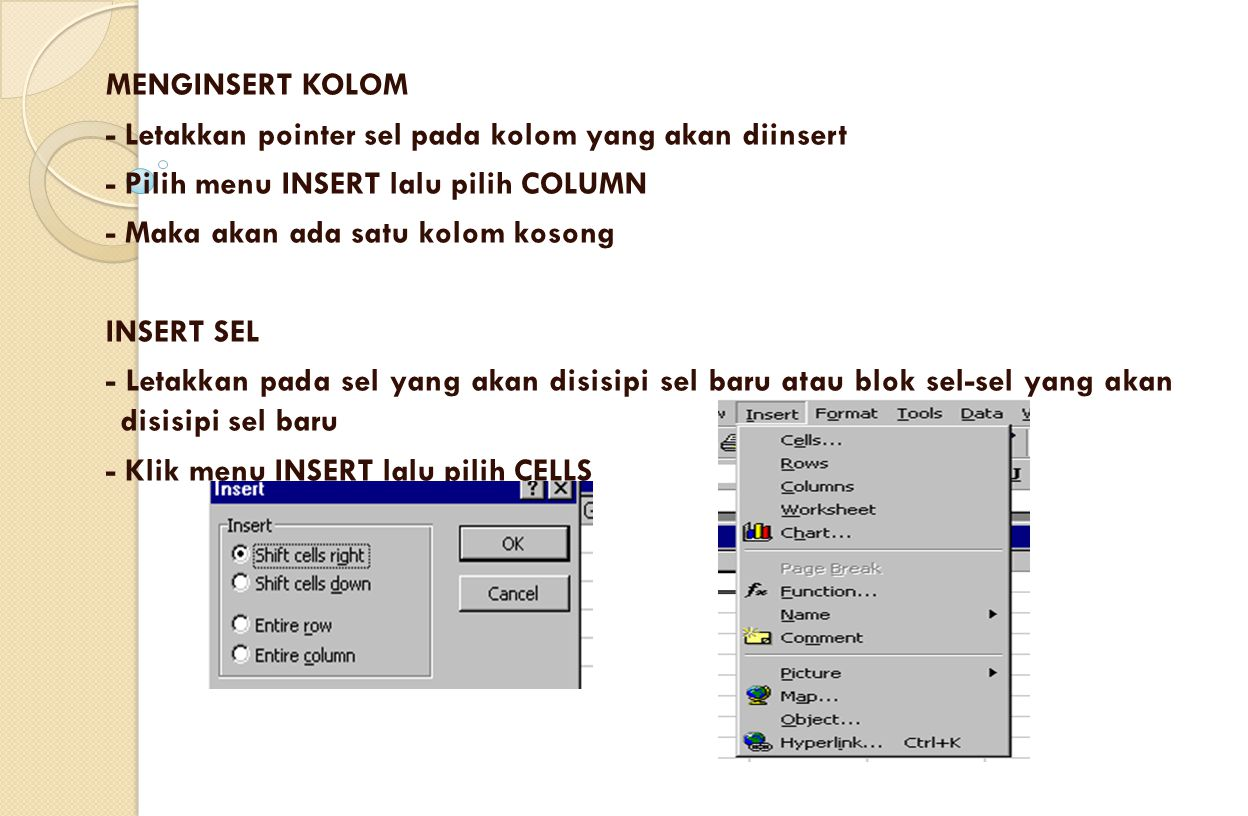 MENGINSERT KOLOM - Letakkan pointer sel pada kolom yang akan diinsert. - Pilih menu INSERT lalu pilih COLUMN.