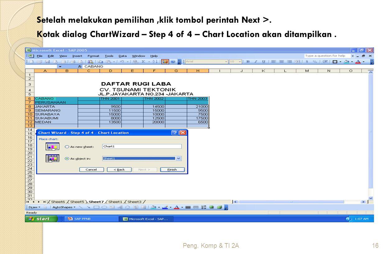 Setelah melakukan pemilihan ,klik tombol perintah Next >