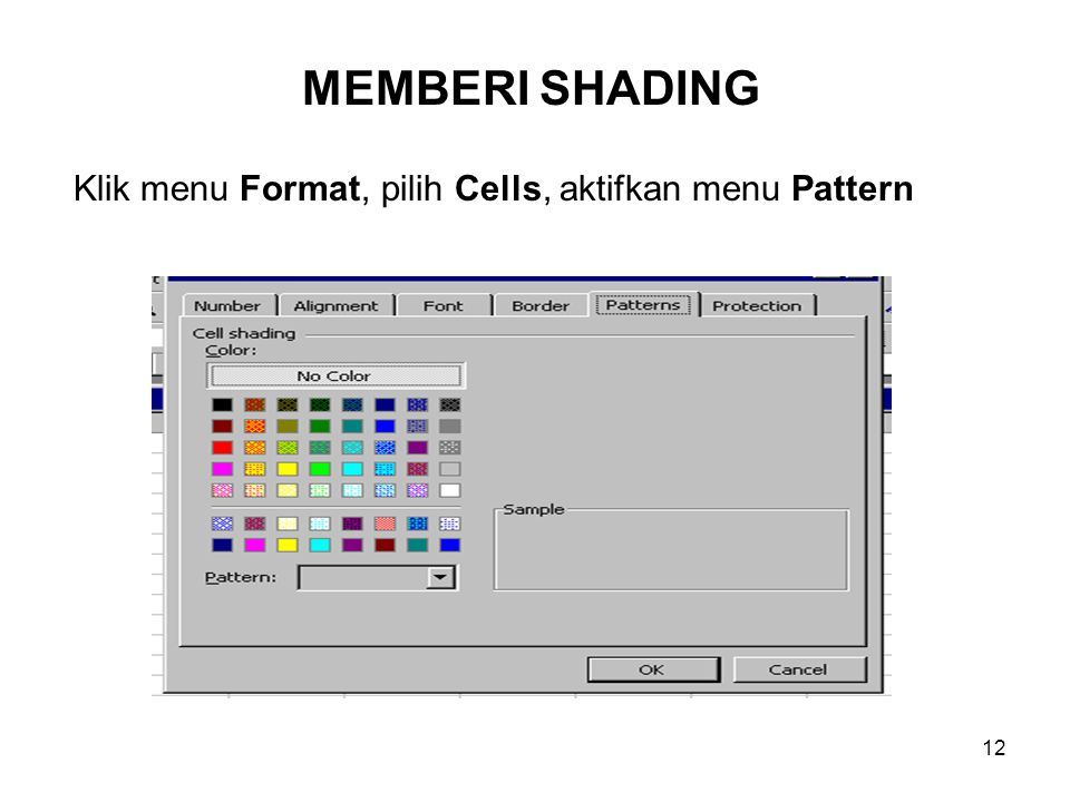 Klik menu Format, pilih Cells, aktifkan menu Pattern