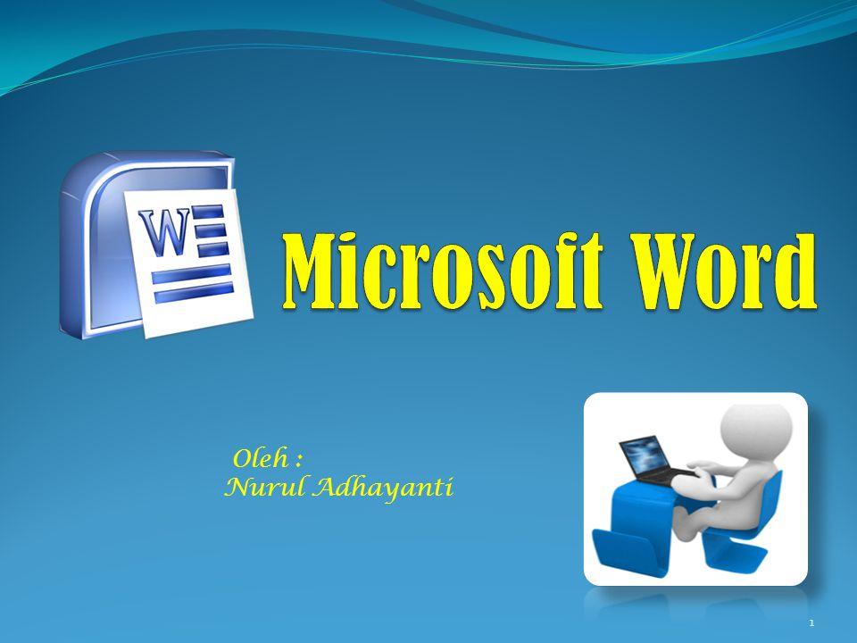 Microsoft Word Oleh : Nurul Adhayanti