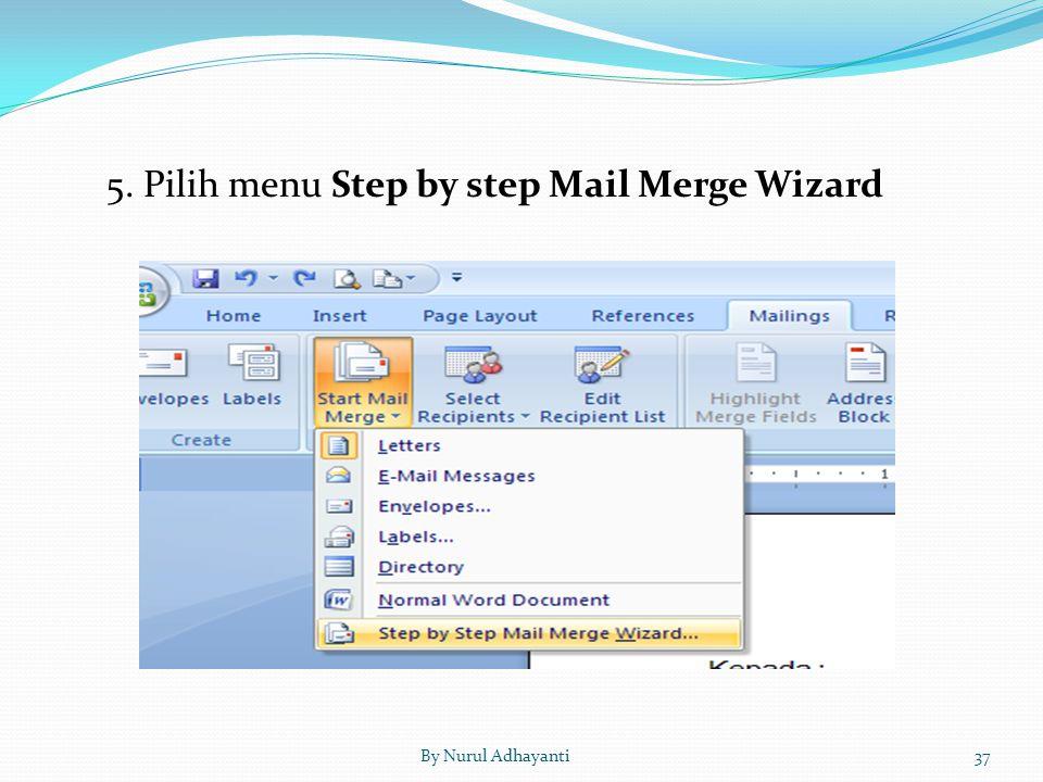 5. Pilih menu Step by step Mail Merge Wizard