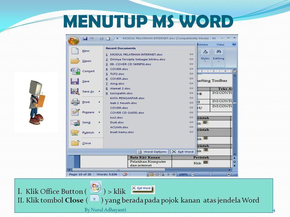 MENUTUP MS WORD I. Klik Office Button ( ) > klik