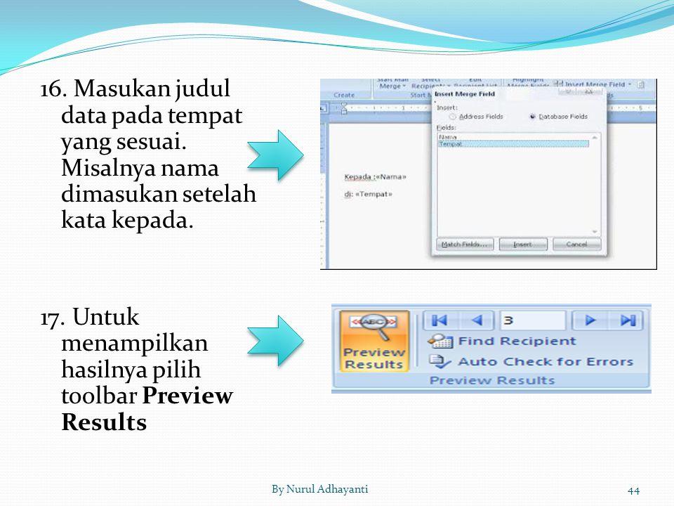 17. Untuk menampilkan hasilnya pilih toolbar Preview Results