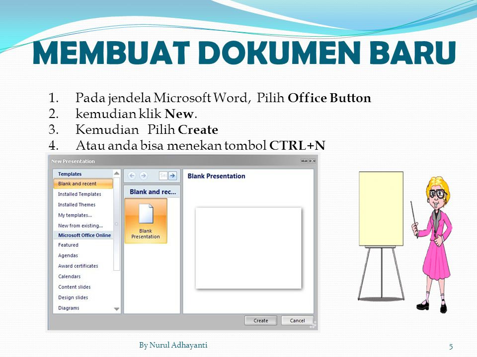 MEMBUAT DOKUMEN BARU Pada jendela Microsoft Word, Pilih Office Button